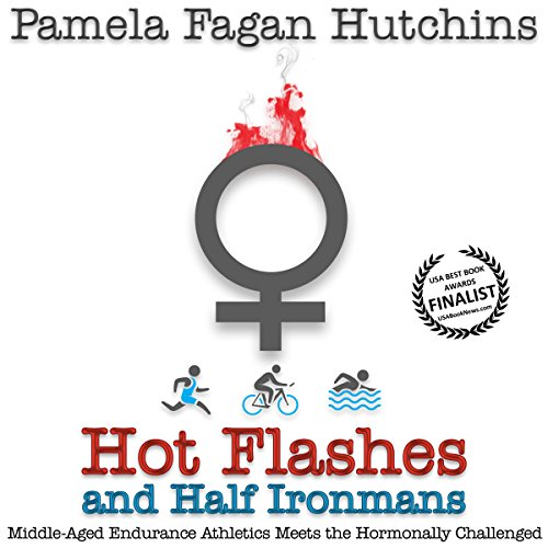 Hot Flashes and Half Ironmans audiobook cover art