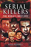 Serial Killers: The World's Most Evil (English Edition)