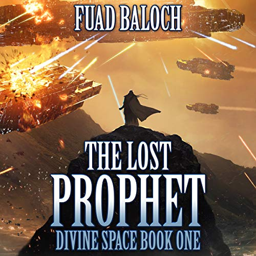 The Lost Prophet      Divine Space, Book 1              By:                                                                                                                                 Fuad Baloch                               Narrated by:                                                                                                                                 Fuad Baloch                      Length: 15 hrs and 57 mins     18 ratings     Overall 3.3