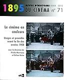 1895, N 71/Hiver 2013. le Cinema en Couleurs - Usages et Procédés Ava Nt la Fin des Annees 1950