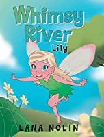 Whimsy River: Lily