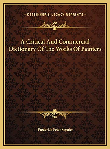 A Critical and Commercial Dictionary of the Works of Paintera Critical and Commercial Dictionary of the Works of Painters S