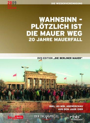 Die Berliner Mauer - Wahnsinn, plötzlich ist die Mauer weg - 20 Jahre Mauerfall (Elfter Teil der DVD-Edition)
