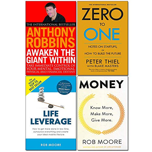 Zero to One, Money Know More Make More Give More, Life Leverage, Awaken The Giant Within 4 Books Collection Set