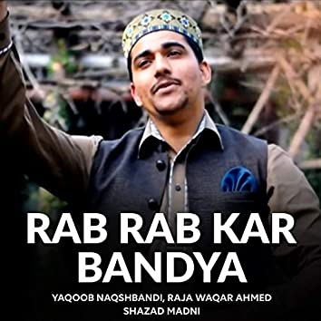 Rab Rab Kar Bandya