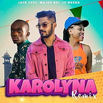 Karolyna (Jack Love Remix)
