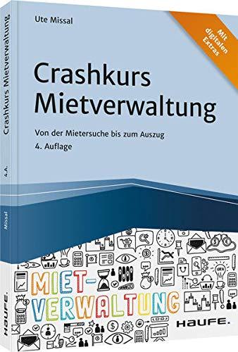 Crashkurs Mietverwaltung: Von der Mietersuche bis zum Auszug (Haufe Fachbuch)