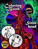 Siren Head Coloring Book: A New Great Coloring Book for Those Who Loves Siren Head Game,Plenty Of Fantastic Designs For Kids & Adult.
