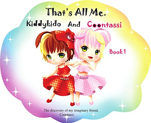 That's All Me.: The discovery of my imaginary friend, Coontassi. (English Edition)