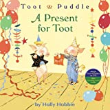 A Toot & Puddle: A Present for Toot (Toot & Puddle, 2)