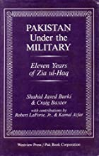 Pakistan Under The Military: Eleven Years Of Zia Ul-haq