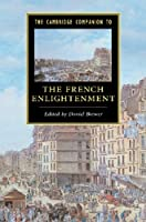 The Cambridge Companion to the French Enlightenment (Cambridge Companions to Literature)