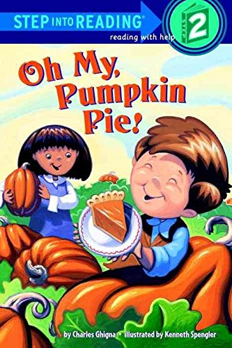 [Oh My, Pumpkin Pie!] (By: Charles Ghigna) [published: August, 2005]
