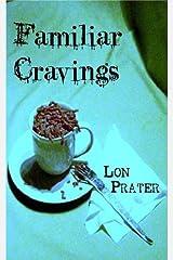 Familiar Cravings Kindle Edition