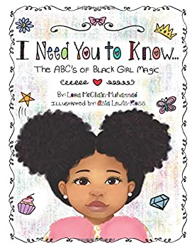 I Need You to Know  The ABC s of Black Girl Magic