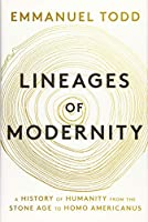 Lineages of Modernity: A History of Humanity from the Stone Age to Homo Americanus