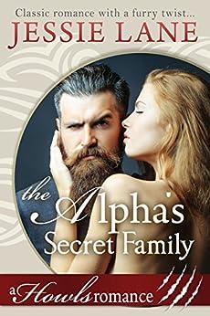The Alpha's Secret Family: Howls Romance by [Jessie Lane]