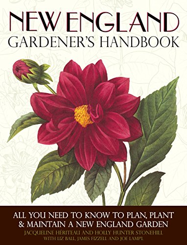 New England Gardener\'s Handbook: All You Need to Know to Plan, Plant & Maintain a New England Garden - Connecticut, Main