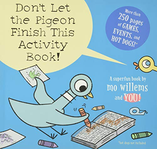 Compare Textbook Prices for Don't Let the Pigeon Finish This Activity Book! Pigeon series Pigeon, 8 Illustrated Edition ISBN 9781423133100 by Willems, Mo,Willems, Mo