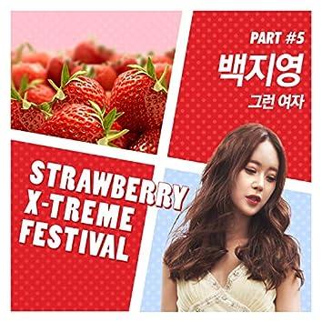 Strawberry X-Treme Festival, Pt. 5