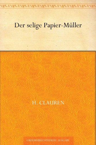 Der selige Papier-Müller