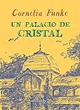 Un palacio de cristal: 4 (Las Tres Edades / Biblioteca Funke)