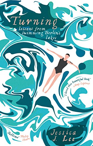 Turning: Lessons from Swimming Berlin's Lakes (English Edition)