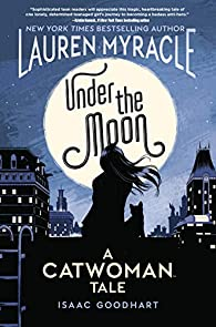 Catwoman - Under the moon par Isaac Goodhart