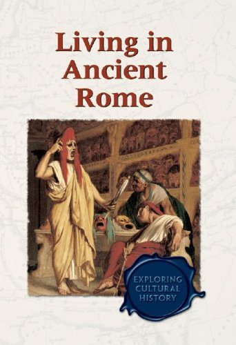 Exploring Cultural History - Living in Ancient Rome (hardcover edition) (2003-07-25)