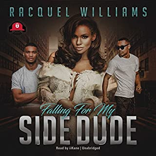 Falling for My Side Dude                   By:                                                                                                                                 Racquel Williams                               Narrated by:                                                                                                                                 iiKane                      Length: 6 hrs and 42 mins     195 ratings     Overall 4.3