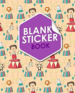 Blank Sticker Book: Blank Sticker Book For Boys, Sticker Collecting Album, Sticker Album For Collecting Stickers, Sticker Organizer Book, Cute Circus Cover (Blank Sticker Books) (Volume 88)