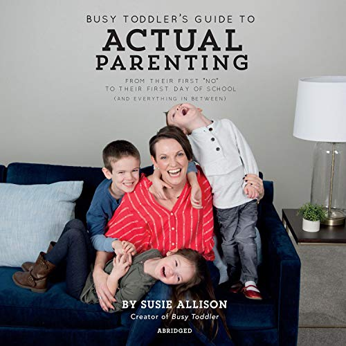 Couverture de Busy Toddler's Guide to Actual Parenting
