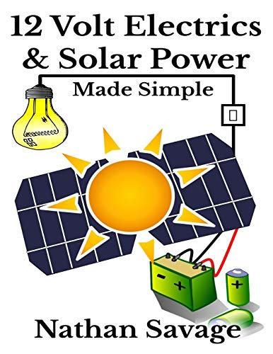 12 Volt Electrics & Solar Power Made Simple: 12 Volt DIY