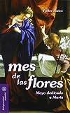 Mes de las flores: Mayo dedicado a María: 26 (Mesa y palabra)