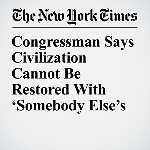 Congressman Says Civilization Cannot Be Restored With 'Somebody Else's Babies' copertina