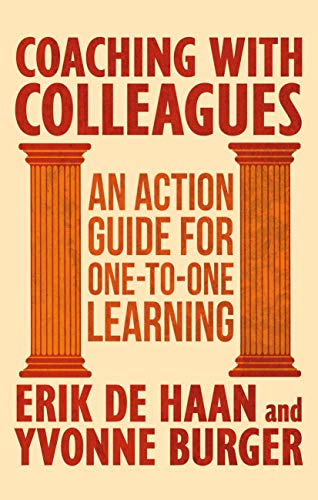 Coaching with Colleagues: An Action Guide for One-to-One Learning: An Action Guide to One-to-One Learning