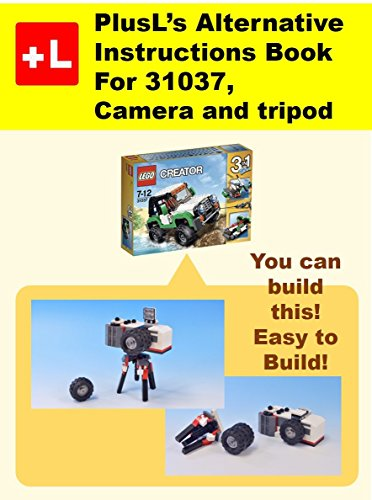 PlusL's Alternative Instruction For 31037,Camera and tripod: You can build the Camera and tripod out of your own bricks! (English Edition)