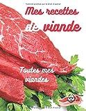 Mes recettes de viande: Recettes pour tout type de viande, carnet à remplir, format A4