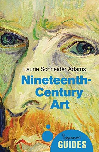 Nineteenth-Century Art: A Beginner's Guide (Beginner's Guides)