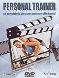 personal trainer - gli esercizi e la dieta per mantenersi in forma!