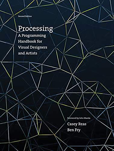 Compare Textbook Prices for Processing, second edition: A Programming Handbook for Visual Designers and Artists The MIT Press second edition Edition ISBN 9780262028288 by Reas, Casey,Fry, Ben
