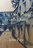 The One Thing Worth Doing