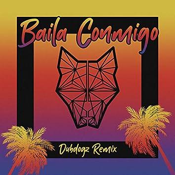 Baila Conmigo (Dubdogz Remix)