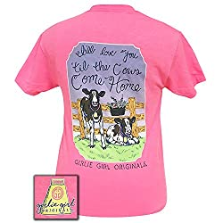 Girlie Girl Originals I Will Love You Til The Cows Come Home Safety Pink T-Shirt