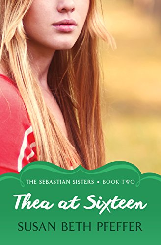 Thea at Sixteen (The Sebastian Sisters Book 2) (English Edition)