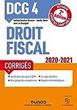 DCG 4 Droit fiscal - Corrigés - 2020-2021 (2020-2021)