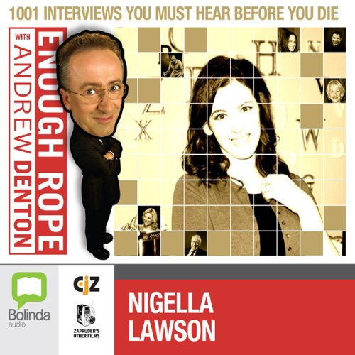 Enough Rope with Andrew Denton: Nigella Lawson audiobook cover art
