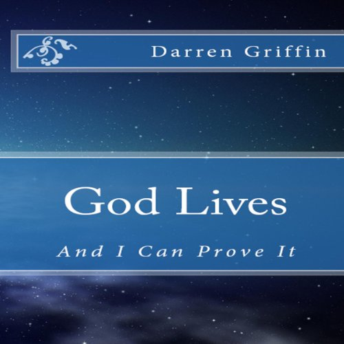 God Lives, and I Can Prove It audiobook cover art