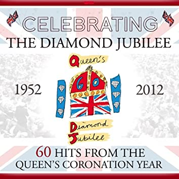 Celebrating the Diamond Jubilee - 60 Hits from the Queens Coronation Year (feat. , Nelson Riddle Orchestra)