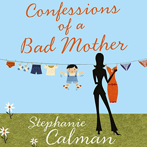 Confessions of a Bad Mother audiobook cover art
